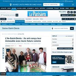 L'Ile-Saint-Denis : ils ont conçu leur immeuble avec leurs futurs voisins