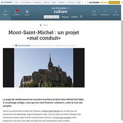 Mont-Saint-Michel : un projet «mal conduit»