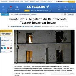 Saint-Denis : le patron du Raid raconte l'assaut heure par heure