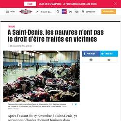 A Saint-Denis, les pauvres n'ont pas le droit d'être traités en victimes