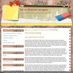 Niki de Saint Phalle - Art et Histoire au carré