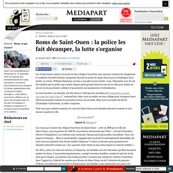 Roms de Saint-Ouen : la police les fait décamper, la lutte s'organise