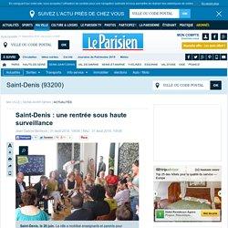 Le Parisien : Saint-Denis : une rentrée sous haute surveillance