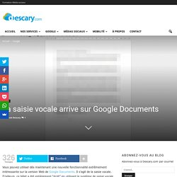 La saisie vocale arrive sur Google Documents