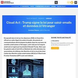 Cloud Act : Trump signe la loi pour saisir emails et données à l'étranger