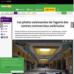 Les photos saisissantes de l'agonie des centres commerciaux ... - Toute l'actu 24h/24 sur Lavenir.net