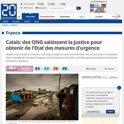 Calais: des ONG saisissent la justice pour obtenir de l'Etat des mesures d'urgence