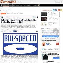 VLC saisit Hadopi pour obtenir le droit de lire les Blu-Ray sous DRM