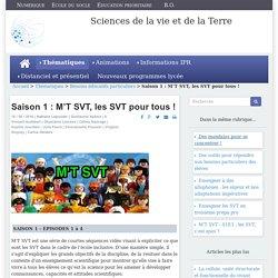 Saison 1 : M'T SVT, les SVT pour tous !