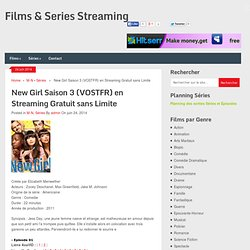 New Girl Saison 3 (VOSTFR) en Streaming Gratuit sans Limite