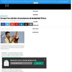 Ce que l'on sait des circonstances de la mort de Prince