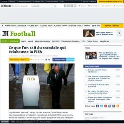 Ce que l'on sait du scandale qui éclabousse la FIFA