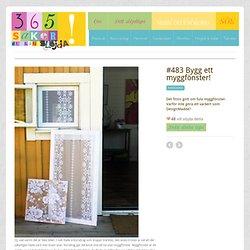 #483 Bygg ett myggfönster! « 365 saker du kan slöjda