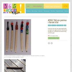 365 saker du kan slöjda » #992 Tälj en penna i färskt trä!