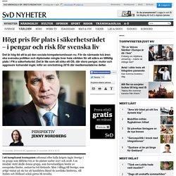Högt pris för plats i säkerhetsrådet – i pengar och risk för svenska liv