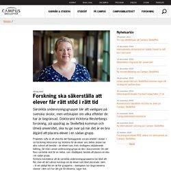 Forskning ska säkerställa att elever får rätt stöd i rätt tid - campus.skelleftea.se