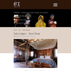 Sala Lodges - Siem Reap Cambodge