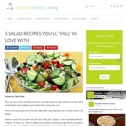 """5 Salad Recipes You'll """"Fall"""" In Love With"""