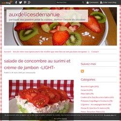 salade de concombre au surimi et crème de jambon -LIGHT-