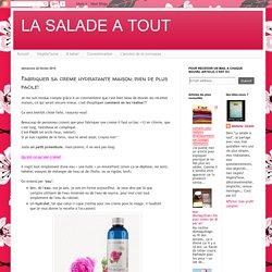 LA SALADE A TOUT: Fabriquer sa creme hydratante maison: rien de plus facile!