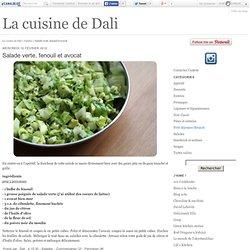 Salade verte, fenouil et avocat - La cuisine de Dali