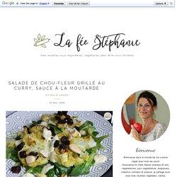 Salade de chou-fleur grillé au curry, sauce à la moutarde - La Fée Stéphanie