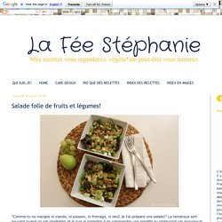 La Fée Stéphanie: Salade folle de fruits et légumes!