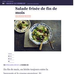 Salade frisée de fin de mois