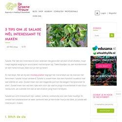 5 tips om je salade wél interessant te maken - De Groene Vrouw