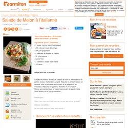 Salade de Melon à l'italienne : Recette de Salade de Melon à l'italienne