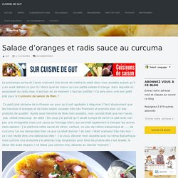 Salade d'oranges et radis sauce au curcuma