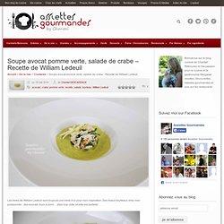 Salade de crabe - soupe avocat - Recette de William Ledeuil