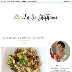 Salade repas complète et vegan ~ céréales, pois chiches, tofu, courgette