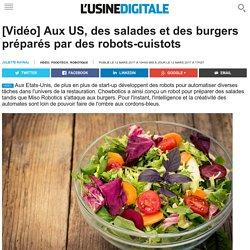 [Vidéo] Aux US, des salades et des burgers préparés par des robots-cuistots