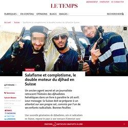 Salafisme et complotisme, le double moteur du djihad en Suisse