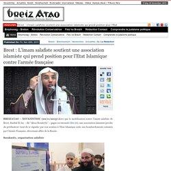 Brest : L'imam salafiste soutient une association islamiste qui prend position pour l'Etat Islamique contre l'armée française