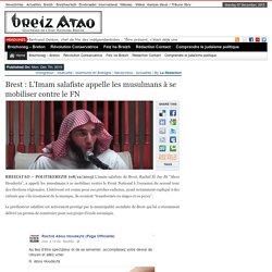 Brest : L'Imam salafiste appelle les musulmans à se mobiliser contre le FN