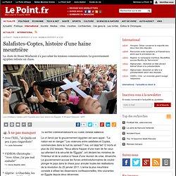 Salafistes-Coptes, histoire d'une haine meurtrière
