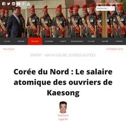 Corée du Nord : Le salaire atomique des ouvriers de Kaesong