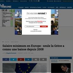 Salaire minimum en Europe : seule la Grèce a connu une baisse depuis 2008