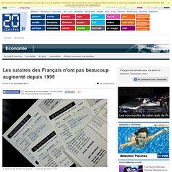 Les salaires des Français n'ont pas beaucoup augmenté depuis 1995