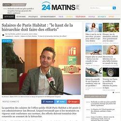 """Salaires de Paris Habitat : """"le haut de la hiérarchie doit faire des efforts"""""""
