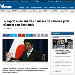 Le Japon mise sur des hausses de salaires pour relancer son économie