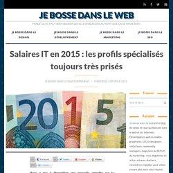 Salaires IT en 2015 : les profils spécialisés toujours très prisés