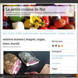 salaison maison ( magret, coppa, lomo, boeuf) - La petite cuisine de Nat