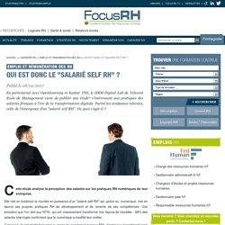 """Qui est donc le """"salarié self RH"""" ? - Emploi et rémunération des RH - Focus RH"""