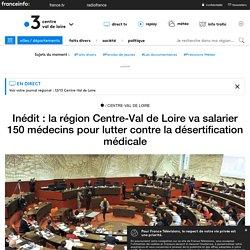 Inédit : la région Centre-Val de Loire va salarier 150 médecins pour lutter contre la désertification médicale - France 3 Centre-Val de Loire