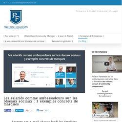 Les salariés comme ambassadeurs sur les réseaux sociaux : 3 exemples concrets de marques