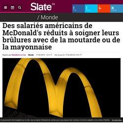 Des salariés américains de McDonald's réduits à soigner leurs brûlures avec de la moutarde ou de la mayonnaise