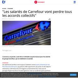 """""""Les salariés de Carrefour vont perdre tous les accords collectifs"""""""
